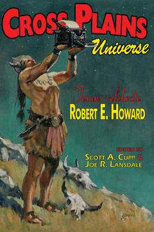 Cross Plains Universe: Stories in Honor of Robert E. Howard
